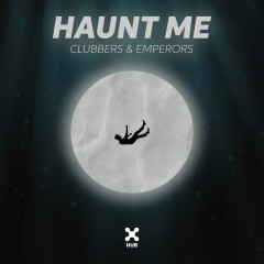 Haunt Me - Emperors, Clubbers