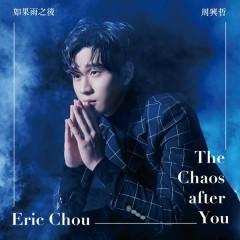 The Chaos After You - Eric Chou
