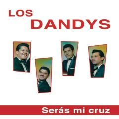 Serás Mi Cruz - Los Dandys