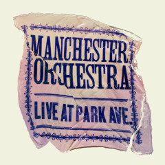 Live At Park Ave. - Manchester Orchestra