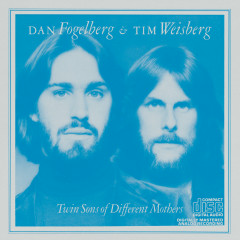 Twin Sons Of Different Mothers - Dan Fogelberg