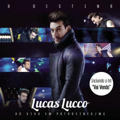 O Destino (Bonus Track Version) - Lucas Lucco
