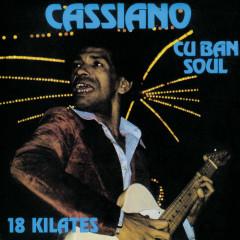 Cuban Soul: 18 Kilates - Cassiano