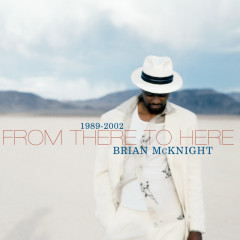 1989-2002 From There To Here - Brian McKnight