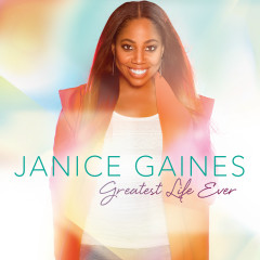 Greatest Life Ever - Janice Gaines