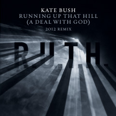Running Up That Hill (A Deal With God) [2012 Remix] - Kate Bush