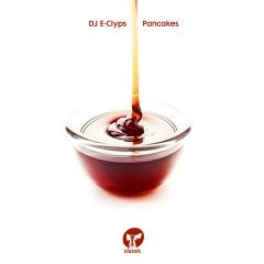 Pancakes - DJ E-Clyps