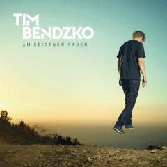 Am seidenen Faden - Tim Bendzko