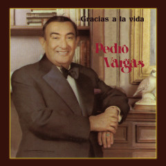 Gracias a la Vida - Pedro Vargas