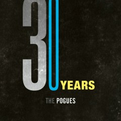 30 Years - The Pogues
