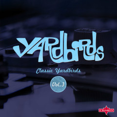 Classic Yardbirds Vol.3 - The Yardbirds