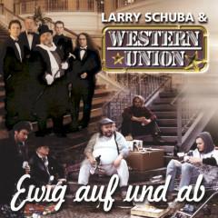 Ewig auf und ab - Larry Schuba & Western Union