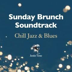 Sunday Brunch Soundtrack: Chill Jazz & Blues - Various Artists