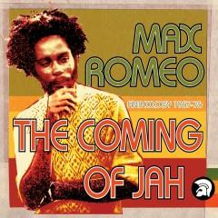 The Coming of Jah: Max Romeo Anthology 1967-76 - Max Romeo