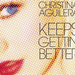 Keeps Gettin' Better - Christina Aguilera