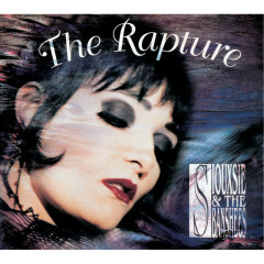 The Rapture (Remastered / Expanded) - Siouxsie And The Banshees
