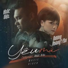 Yêu Mà (Single) - Khắc Việt, Dương Hoàng Yến