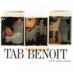 Nice And Warm - Tab Benoit