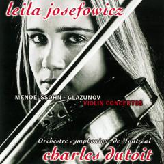Mendelssohn & Glazunov: Violin Concertos / Tchaikovsky: Valse-Scherzo - Leila Josefowicz, Orchestre Symphonique de Montreál, Charles Dutoit