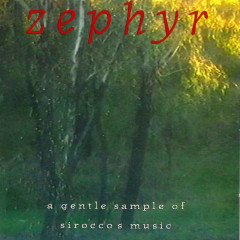 Zephyr – A Gentle Sample Of Sirocco's Music - Sirocco