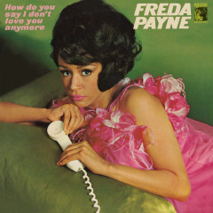 How Do You Say I Don't Love You Anymore - Freda Payne