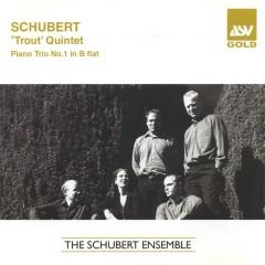 Schubert: Trout Quintet; Piano Trio No.1 - The Schubert Ensemble