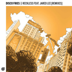 Reckless (Remixes) - Disco Fries