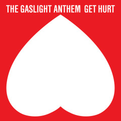 Get Hurt (Deluxe) - The Gaslight Anthem
