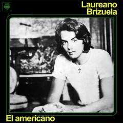 El Americano - Laureano Brizuela
