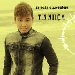 An Toàn Giao Thông  (Single) - Tín Nhiệm