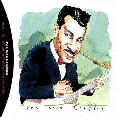 Pee Wee's Blues: The Complete Aladdin And Imperial Recordings - Pee Wee Crayton