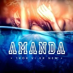 Tror Vi Er Nem´ - Amanda