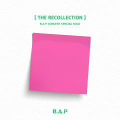 B.A.P CONCERT SPECIAL SOLO `THE RECOLLECTION` (EP) - B.A.P