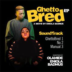 Ghetto Bred - Olamide, Eniola Badmus