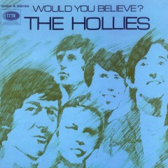 Would You Believe? (Expanded Edition) - The Hollies