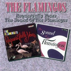 Requestfully Yours / The Sound Of The Flamingos - The Flamingos