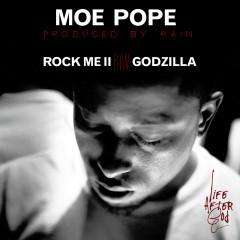 Rock Me II b/w Godzilla - Moe Pope