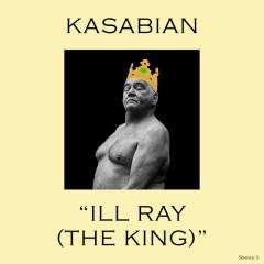 Ill Ray (The King) - Kasabian