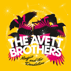 Magpie And The Dandelion (Deluxe) - The Avett Brothers