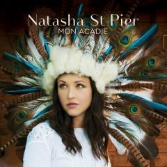 Mon Acadie - Natasha St-pier