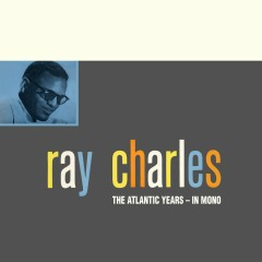 The Atlantic Studio Albums in Mono (Remaster) - Ray Charles