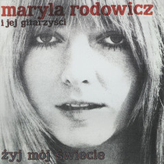 Żyj mój świecie - Maryla Rodowicz
