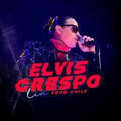 Elvis Crespo Live From Chile - Elvis Crespo