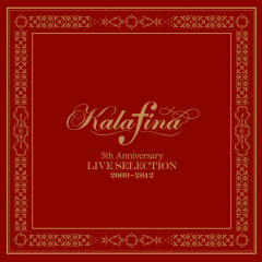 Kalafina 5th Anniversary Live Selection 2009-2012 - Kalafina