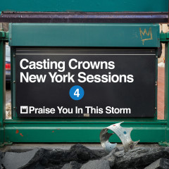 Praise You in This Storm (New York Sessions) - Casting Crowns