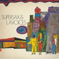Supersax & L.A. Voices - Supersax,L.A. Voices