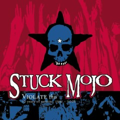 Violate This (10 Years of Rarities 1991-2001) - Stuck Mojo