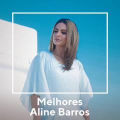 Melhores Aline Barros - Aline Barros