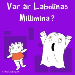Var är Labolinas Millimina? - Lilla Spöket Laban och hans vänner, Labolina, Inger Sandberg