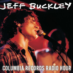 Live at Columbia Records Radio Hour - Jeff Buckley